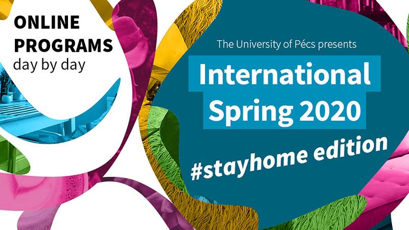 """PTE Nemzetközi Tavasz """"Maradj otthon!"""" - online programsorozat"""